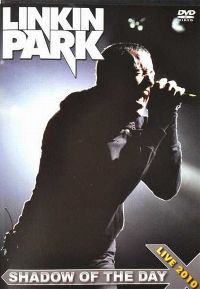 Cover Linkin Park - Shadow Of The Day - Live 2010 [DVD]